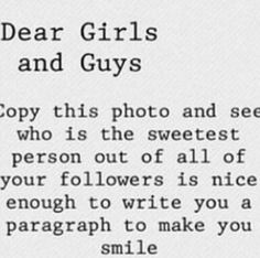 *gets no comments cuz no guy would ever do that for me* Dead serious if anyone does this I will cry. If it's someone I know and they just don't spam it with his or whatever Love You, Just For You, Let It Be, My Love, Chat Board, Describe Me, My Guy, Make You Smile, In This World