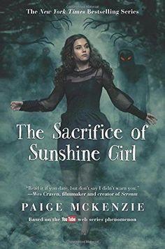 The Sacrifice of Sunshine Girl (Haunting of Sunshine Girl) by Paige McKenzie
