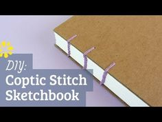 How to Make Your Own Handmade Sketchbook : Coptic Stitch - Sea Lemon