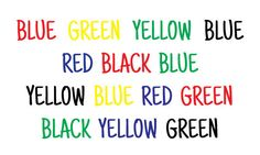 Today we have a fun assignment for you. I'd like you to read this but pronounce the color instead of the written word.  Confusing right?  Here's why:
