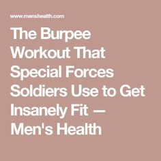 The Burpee Workout That Special Forces Soldiers Use to Get Insanely Fit — Men's Health