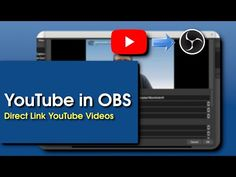 Using YouTube Videos in OBS - YouTube