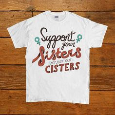 Support Your Sisters, Not Just Your Cis-ters -- Unisex T-Shirt/Tanktop – Feminist Apparel
