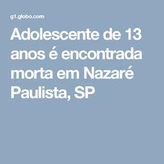 Adolescente de 13 anos é encontrada morta em Nazaré Paulista, SP