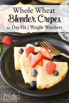 These Easy Whole Wheat Blender Crepes are the best make-ahead breakfast or brunch Perfect for a Mother's Day breakfast! 21 Day Fix Weight Watcher Cookies, Weight Watchers Desserts, What Recipe, Recipe For Mom, Healthy Brunch, Healthy Treats, Healthy Recipes, 21 Day Fix Breakfast, Breakfast Recipes