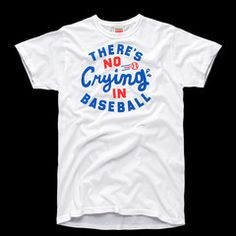 When A League of Their Own's outfielder Evelyn (Bitty Schram) can't hit the cutoff man and her manager Jimmy Dugan (Tom Hanks) scolds her for it, baseball comedy gold is born and we all learned a valuable lesson: Rogers Hornsby may yell at you, but there's no crying in baseball.   • UNISEX STYLE• WHITE, 100% COTTON•CREWNECK TEE SHIRT• PREWASHED• SLIMMER FIT• SOFT SCREENPRINT AT CHEST• MADE IN USA