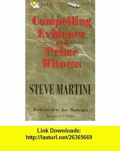 Compelling Evidence and Prime Witness (9780787117597) Steve Martini, Joe Mantegna , ISBN-10: 0787117595  , ISBN-13: 978-0787117597 ,  , tutorials , pdf , ebook , torrent , downloads , rapidshare , filesonic , hotfile , megaupload , fileserve