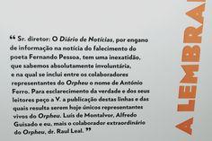 até ao final de setembro, está patente no átrio da Universidade Fernando Pessoa/Sede, a exposição «Nós, os de Orpheu», resultante de uma parceria entre a Casa Fernando Pessoa e o Camões - Instituto da Cooperação e da Língua.   Trata-se de uma mostra programada no âmbito das celebrações dos 100 anos da revista «extinta e inextinguível» Orpheu, à qual se junta a comemoração do aniversário de Fernando Pessoa, a 13 de junho