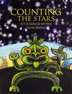 Counting The Stars by Gavin Bishop - A collection of four excitingly told and stunningly illustrated Maori stories for children, by award-winning New Zealand children's writer and illustrator Gavin Bishop. Maori Legends, Waitangi Day, Legend Stories, Maori Art, Kiwiana, Thinking Day, Stories For Kids, Art Festival, Childrens Books