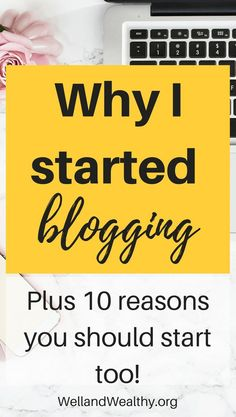 Why I started blogging and 10 reasons you should too! Blogging can be a great hobby or business that can bring in pleasure or profits. | Make money blogging | Why I started blogging | Blogging journey | Blogging as a business | Blogging for profit | Blogg