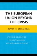 The European Union beyond the crisis : evolving governance, contested policies, and disenchanted publics.   Lexington Books, 2014