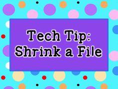 Shrink a file:  tech tip