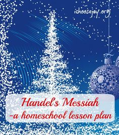 Now is a great time to study Hande's Messiah! This stunning work of music is a great opportunity to  incoperate classical music into your homeschooling! Not just for Christmas this music covers Christmas through Easter!