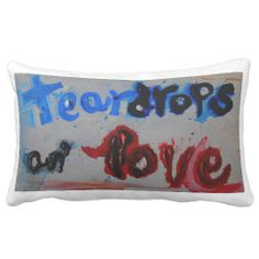 teardrops an' love abstract pillows