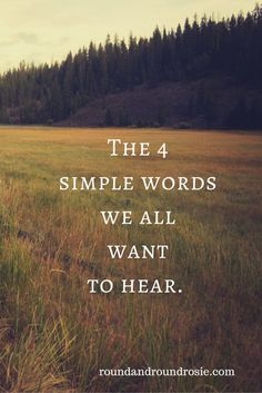 the four simple words we all want to hear, when you are going through divorce, so many people don't know what to say to you and so they stay away. No matter the loss or crisis, divorce, illness, losing a loved one. My tip is that these four words are words that anyone going through a loss wants to hear.