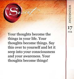 Your thoughts become things, tell that to yourself