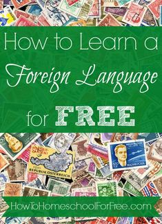 How to Learn A Foreign Language For FREE!