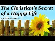 THE CHRISTIAN'S SECRET OF A HAPPY LIFE - FULL AudioBook | Greatest Audio Books - YouTube