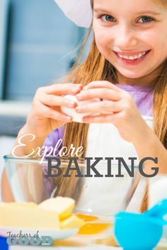 Explore Baking - Part of the 31 Days of Exploring Free Afternoon Activities | www.teachersofgoodthings.com