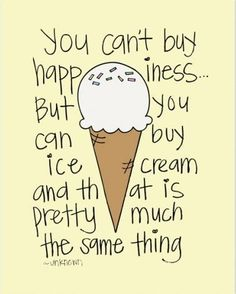 ice cream quotes pictures Food Quotes, Funny Quotes, Quotable Quotes, Quotes  About Food