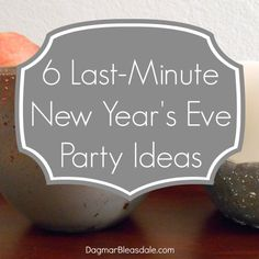 Tips for Throwing a Last Minute New Year\'s Eve Party - Ideas for ...