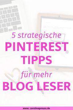 Pinterest Tipps und Tricks: Mit diesen 5 strategischen Tipps gewinnst du mehr Leser für deinen Blog und steigerst deinen Website Traffic! Lerne, wie du deine Boards richtig aufbaust, Keywords (SEO) benutzt und automatisiert pinnst!