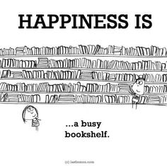 Happiness is... a busy bookshelf. - BOOKS - QUOTES / WORDS