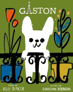 must read children s book gaston kelly dipucchio starling