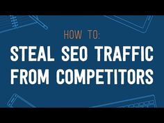 How to Steal SEO Traffic With a Smart Competitor Analysis by Gael Breton] Inbound Marketing, Content Marketing, Internet Marketing, Online Marketing, Marketing And Advertising, Digital Marketing, Marketing Branding, Website Optimization, Search Engine Optimization