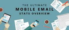 The ultimate #mobile email statistics overview #marketing #email