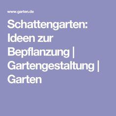Schattengarten: Ideen zur Bepflanzung   Gartengestaltung   Garten