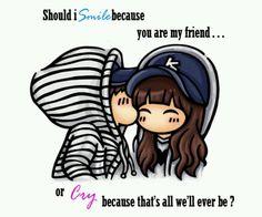 The friendzone :-(