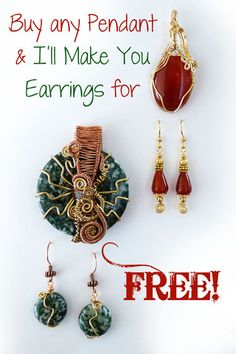 Get a FREE matching piece of handmade jewelry for every item purchased. Buy a pendant, necklace or bracelet & I'll make you matching earrings. If you buy earrings, I'll make you a lovely matching drop pendant. Offer expires Dec. 2, 2015. Details on my website  blog. To get your free jewelry, just enter the code FREEJEWELRY at checkout.