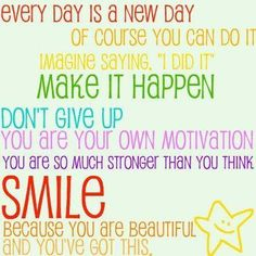 Every day is a new day:https://www.facebook.com/photo.php?fbid=423529787758804&set=a.254976827947435.47541.244669742311477&type=1&relevant_count=1&ref=nf