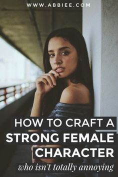 """Abbie Emmons - How to Craft a """"Strong Female Character"""" Who Isn't Totally Annoying Writing tips Writer Tips, Book Writing Tips, Writing Process, Writing Help, Writing Ideas, Writing Guide, Strong Female Characters, Strong Character, Character Trait"""
