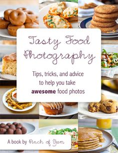Bites for Growing Your Blog: Food Photography Basics {Sally's Baking Addiction}