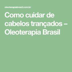 Como cuidar de cabelos trançados – Oleoterapia Brasil
