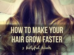 How to make your hair grow faster Tipsaholic.com