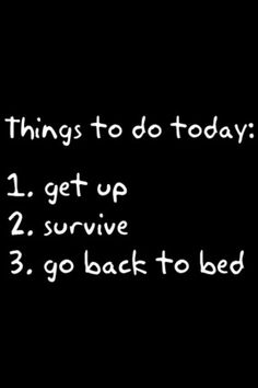 Make sure to complete your to-do list.