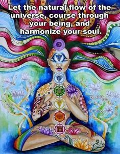 Let the natural flow of the universe course through your being and harmonize your soul.