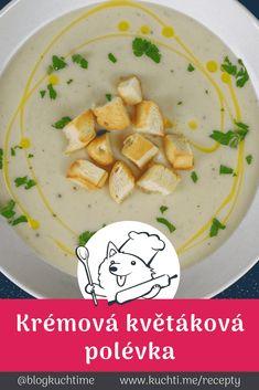 Krémová květáková polévka, která zahřeje po těle i duši. Krémová květáková polévka patří mezi moje favority v kategorii. Když se potřebuju rychle zahřát a chci něco dobrého a jednoduchého. Chuť je vynikající! | @blogkuchtime  | #recepty #jidlo #inspirace #vareni #foodblog #kucharka Czech Recipes, Ethnic Recipes, Hummus, Czech Food, Menu, Soup, Lunch, Menu Board Design, Eat Lunch