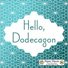 The Dodecagon Block - brought to you by Margaret Sampson George & Paper Pieces