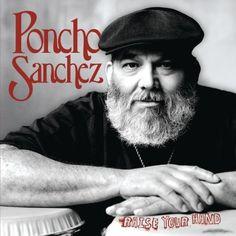 Poncho Sanchez - Raise Your Hand  ( 2007 )