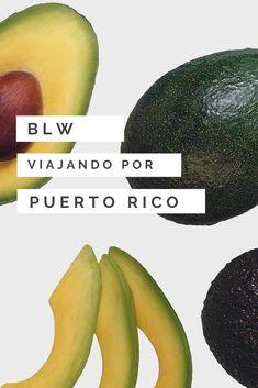 Descubre qué deliciosos alimentos podrás ofrecer a tu bebé si viajas a Puerto Rico con tu bebé y aplicas Blw (Baby Led Weaning) #blw #babyledweaning #blwenpuertorico  #alimentacioninfantil #PuertoRico Puerto Rico, Baby Led Weaning, Avocado, Fruit, Food, Gastronomia, Traveling, Food Items, Lawyer