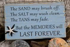 The sand may brush off. The salt may wash clean. The tans may fade. But the memories will last forever.