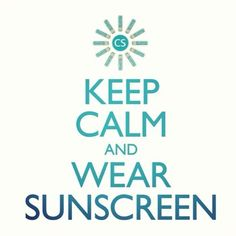 keep calm and wear sunscreen