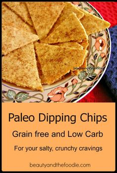 Paleo Dipping Chips, grain free and low carb for your salty crunchy cravings and dipping in salsa, or guacamole. |beautyandthefoodie.com