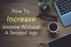 How To Increase Income Without A Second Job