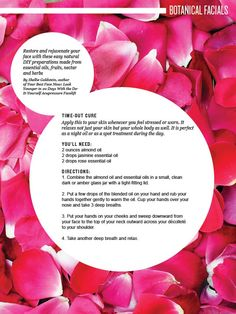 Homemade Botanical Facials:  Time Out Cure      These aromatic DIY facials come from licensed acupuncturist Sheila Goldstein's book Your Best Face Now. The book describes acupressure techniques you can do at home.