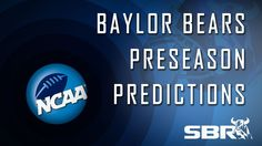 Baylor Bears Preseason Predictions: 2014-15 College Football Picks